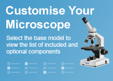 Customise Your Microscope. Select the base model to view the list of included and optional compontents